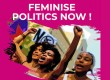FEMINISE POLITICS NOW !